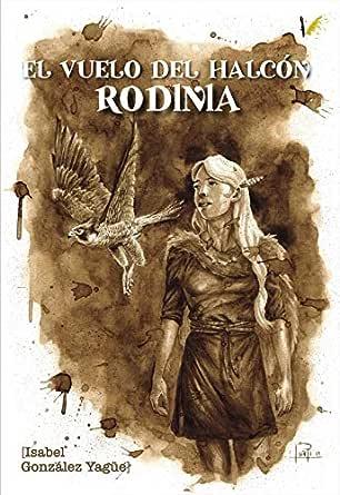 El vuelo del Halcón. Rodinia eBook: Isabel González: Amazon.es ...
