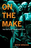 On the Make, David Grazian, 0226305678