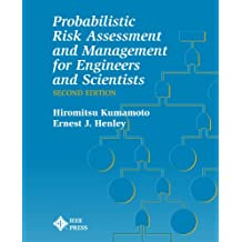 Probablistic Risk Assessment and Management for Engineers and Scientists