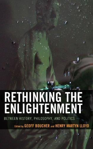 Book cover from Rethinking the Enlightenment: Between History, Philosophy, and Politicsby Dennis C Rasmussen