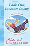 Rachel Yoder Story Collection 1 -- Look Out, Lancaster County!