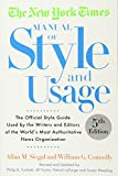 img - for The New York Times Manual of Style and Usage, 5th Edition: The Official Style Guide Used by the Writers and Editors of the World's Most Authoritative News Organization book / textbook / text book