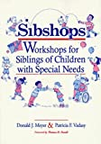 img - for Sibshops: Workshops for Siblings of Children With Special Needs by Donald J. Meyer (1994-08-31) book / textbook / text book
