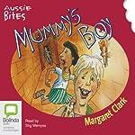 Mummy's Boy: Aussie Bites | Margaret Clark