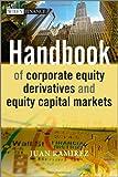 Handbook of Corporate Equity Derivatives and Equity Capital Markets, Juan Ramirez, 1119975905