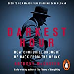 Darkest Hour: How Churchill Brought Us Back from the Brink | Anthony McCarten