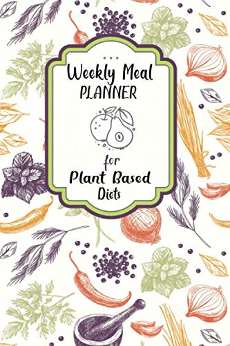 Weekly Meal Planner: 52 Week Food Planner With Grocery Shopping List For Plant Based Meals