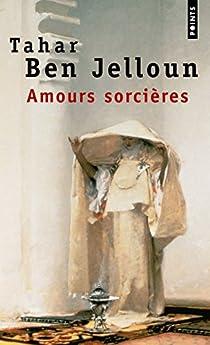 Amours sorcières par Ben Jelloun