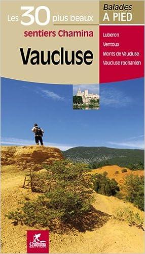 Lire en ligne Vaucluse les 30 plus beaux sentiers pdf, epub