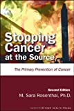 Stopping Cancer at the Source, M. Sara Rosenthal, 155212746X