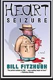 Heart Seizure, Bill Fitzhugh, 0060815256