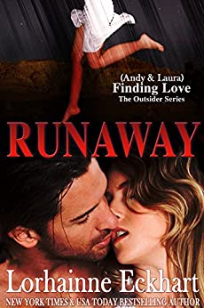 Runaway including bonus short story Overdue (Finding Love ~ The Outsider Series Book 5) by [Eckhart, Lorhainne]