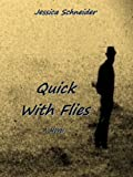 Quick With Flies (American Earth Book 1)