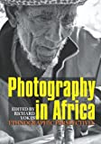 Photography in Africa:  Ethnographic Perspectives, , 1847010539
