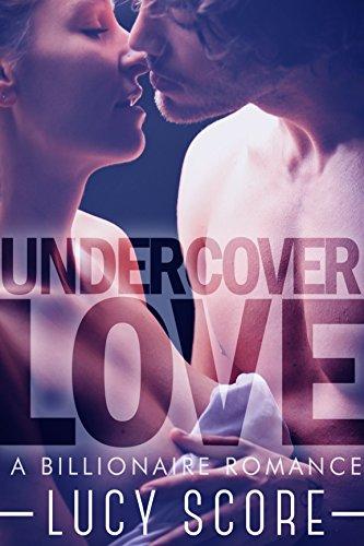 Undercover Love: A Billionaire Romance (Lucy Ebook)