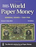 Standard Catalog Of World Paper Money General Issues  1368-1960 (Standard Catlog of World Paper Money 13th edition: General Issues)