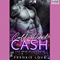 Cold Hard Cash: The Los Angeles Bad Boys, Book 1 Audiobook by Frankie Love Narrated by Joe Arden, Maxine Mitchell