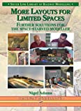 More Layouts for Limited Spaces: Further Practical Solutions for the Space-Starved Modeller (Library of Railway Modelling)