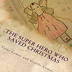 The Super Hero Who Saved Christmas