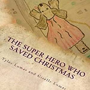 The Super Hero Who Saved Christmas Audiobook