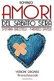 Amori Del Sabato Sera, Stefania Balotelli and Fabrizio Savelli, 1494291444