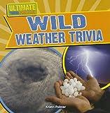 Wild Weather Trivia, Kristen Palmer, 1433983052