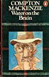 Water on the Brain by Sir Compton Mackenzie (1977-07-28)