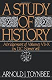 A Study of History: Abridgement of Vols VII-X