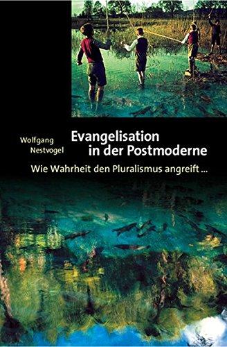 Evangelisation in der Postmoderne von Wolfgang Bühne