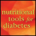 Nutritional Tools for Diabetes | Julian Whitaker