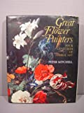 Great Flower Painters, Peter Mitchell, 0879510080