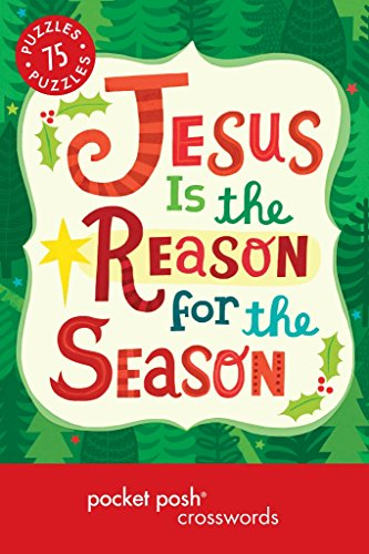 - Pocket Posh Christmas Crosswords 6: 75 Puzzles Jesus Is the Reason for the Season