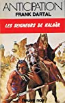 Les Seigneurs de Kalaâr (Collection Anticipation) par Dartal
