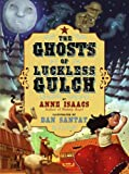 The Ghosts of Luckless Gulch, Anne Isaacs, 1416902015