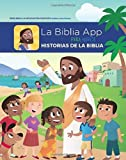 La Biblia App Para Ninos Historias de la Biblia (The Bible App For Kids Storybook Bible Spanish Edition)