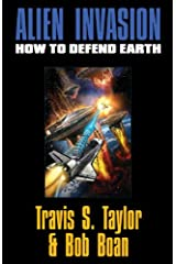 Alien Invasion: How To Defend Earth Kindle Edition
