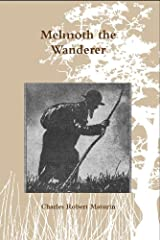 Melmoth the Wanderer (Annotated) Kindle Edition