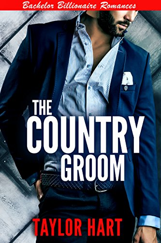 The Country Groom: Bachelor Billionaire Romances cover