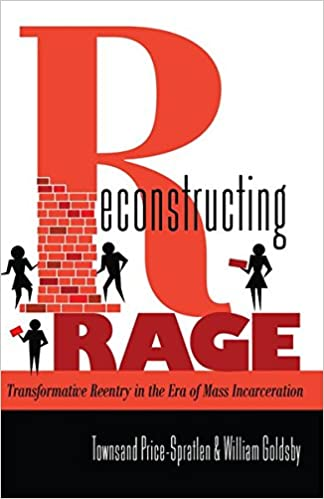 Reconstructing Rage: Transformative Reentry in the Era of