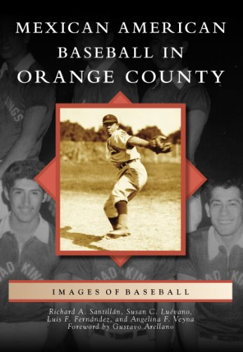 Mexican American Baseball in Orange County (Images of - Street Jolla La