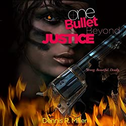 One Bullet Beyond Justice