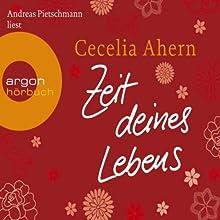Zeit deines Lebens Hörbuch von Cecelia Ahern Gesprochen von: Andreas Pietschmann