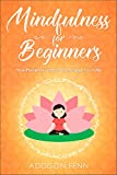Download Mindfulness for Beginners: How Present Living Can Change Your Life in PDF ePUB Free Online