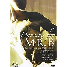 Dancing for Mr B - Six Balanchine Ballerinas / Moylan, Tallchief, Ashley, Kistler, Hayden, Kent (2008)