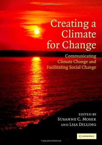 Download Creating a Climate for Change: Communicating Climate Change and Facilitating Social Change Pdf