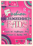 Fashion and Merchandising Fads, Frank W. Hoffmann and William G. Bailey, 1560243767