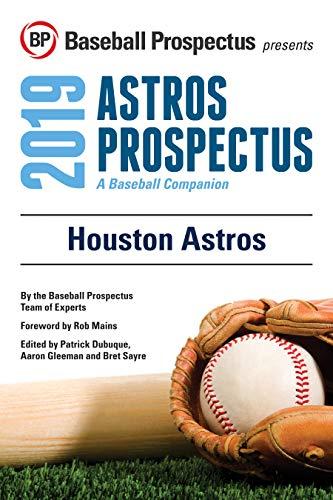 Houston Astros 2019: A Baseball Companion por Baseball Prospectus,