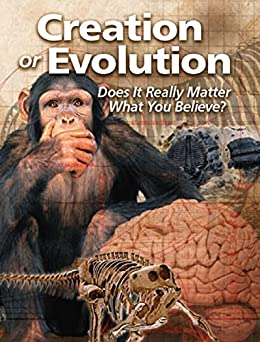 Creation or Evolution: Does It Really Matter What You Believe by [United Church of God]
