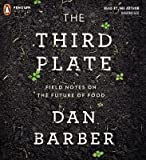 download ebook the third plate( field notes on the future of food)[3rd plate 12d][unabridged][compact disc] pdf epub