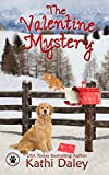 The Valentine Mystery (A Tess and Tilly Cozy Mystery) (Volume 2) by  Kathi Daley in stock, buy online here
